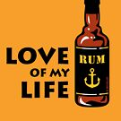 Love Of My Life (Bottle Of Rum) by MrFaulbaum
