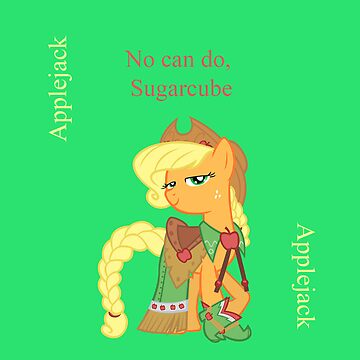 Applejack, she said no by Rhiaxxify