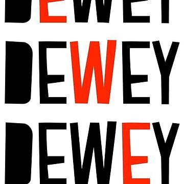 DEWEY DEWEY DEWEY by D-AF-T