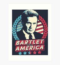 Bartlet for America  Art Print