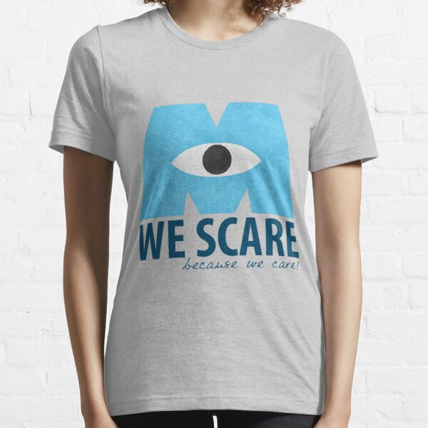 We Scare Because We Care! Essential T-Shirt