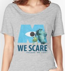 We Scare Because We Care! w/ Sulley and Mike Women's Relaxed Fit T-Shirt