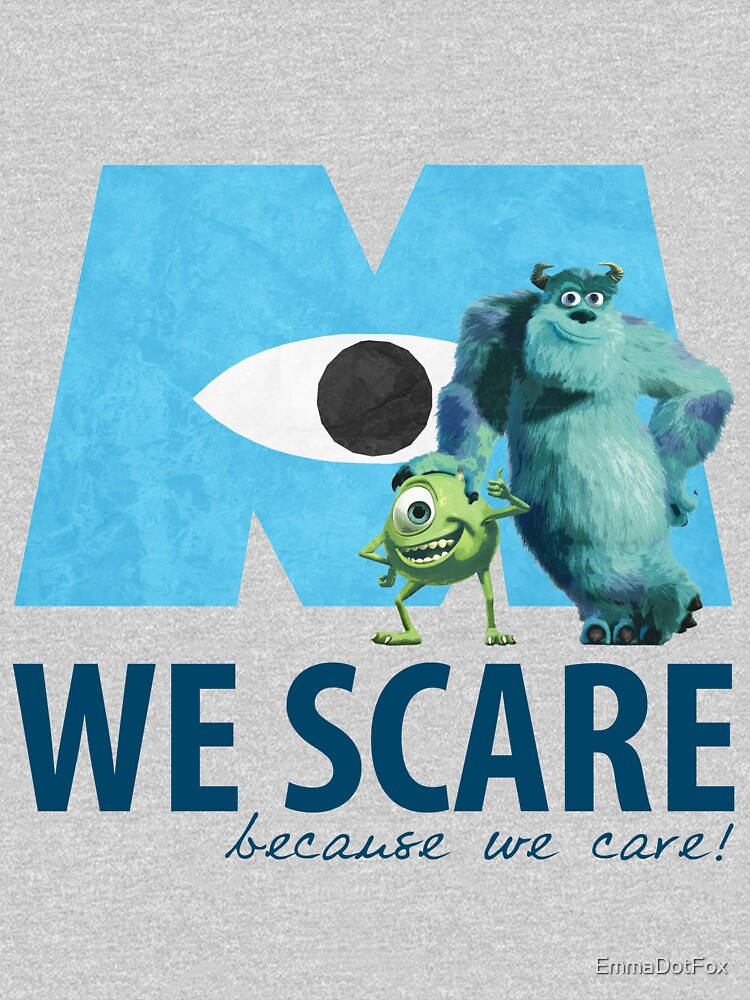 We Scare Because We Care! w/ Sulley and Mike | Unisex T-Shirt