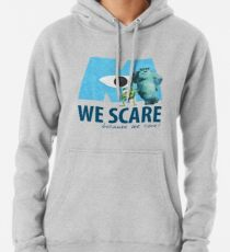 We Scare Because We Care! w/ Sulley and Mike Pullover Hoodie