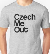 Czech Me Out - Check Me Out Slim Fit T-Shirt