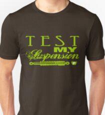 Test My Suspension - Green T-Shirt