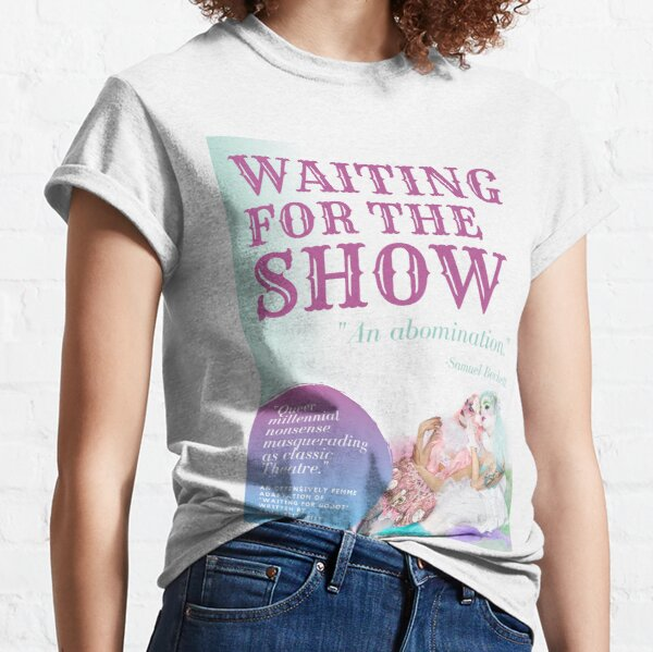 """""""Waiting for the Show"""" Queer Theater Shirt Classic T-Shirt"""
