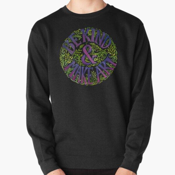 Be Kind & Make Art Pullover Sweatshirt