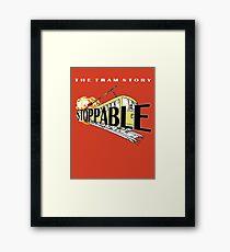 STOPPABLE - the tram story Framed Print