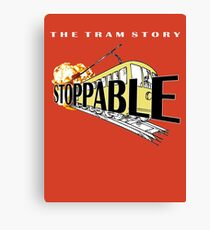 STOPPABLE - the tram story Canvas Print