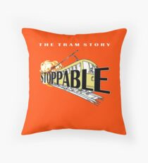 STOPPABLE - the tram story Throw Pillow