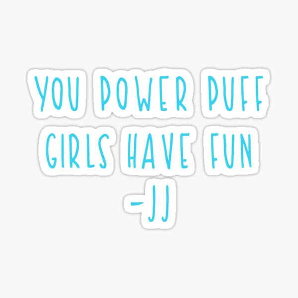 Girls Have Fun JJ Outer Banks Quote Sticker