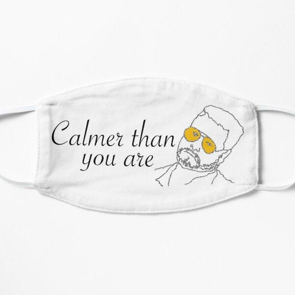 Calmer Than You Mask