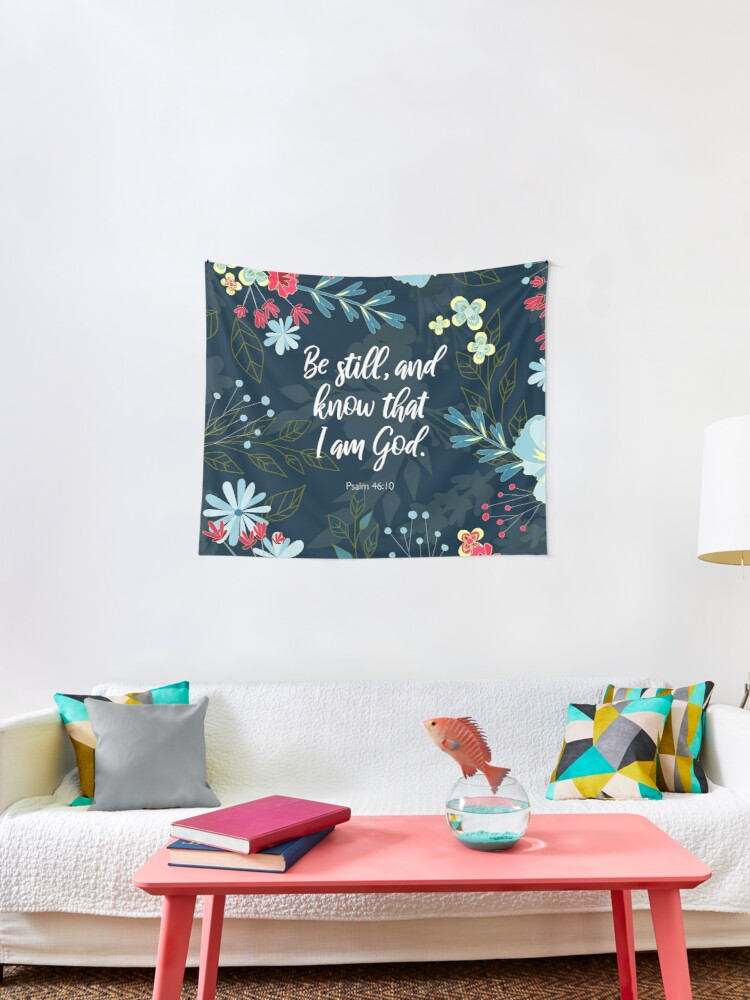 Be Still And Know That I Am God Psalm 46 10 Bible Verse Tapestry By Studiocitrine Redbubble