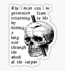 Driving A Long Nail Through The Skull Of A Corpse Sticker