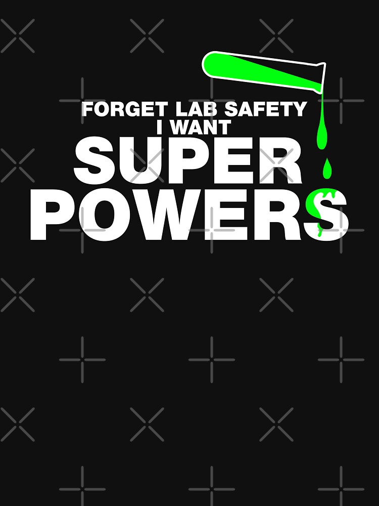 Forget Lab Safety, I Want Superpowers by lolotees