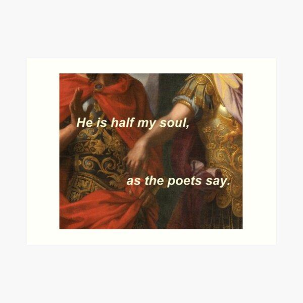 he is half my soul Art Print