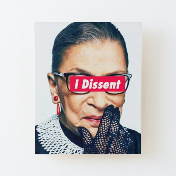 Notorious RBG - I Dissent Wood Mounted Print