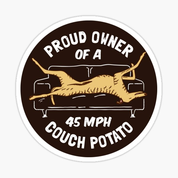 Proud Owner Of A 45MPH Couch Potato - Funny Brindle Greyhound Gift Sticker