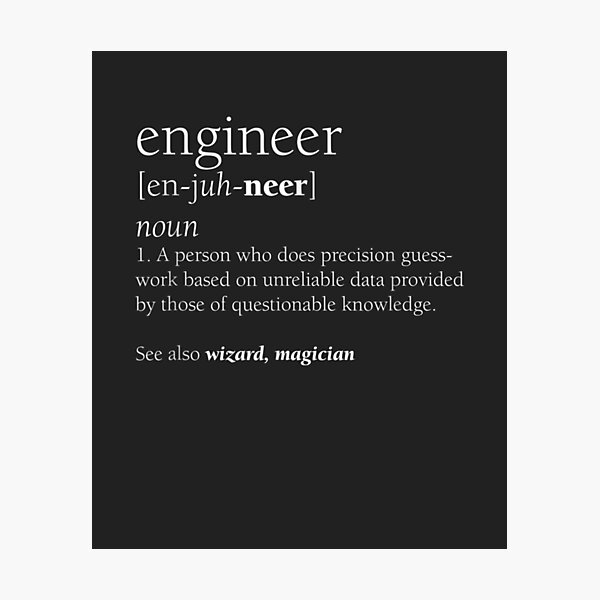 Engineer Definition Funny Engineering Gift STEM Photographic Print
