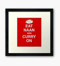 Eat Naan with Curry On - Slogan Tee Framed Print