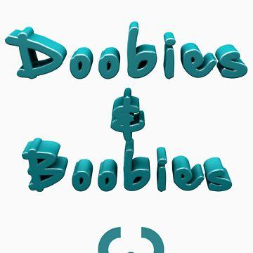 Doobies & Boobies. by CloudCreator