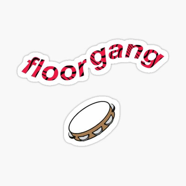 floor gang Sticker