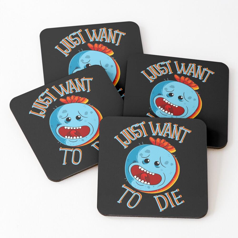 mr meeseeks i just want to die  Coasters (Set of 4)