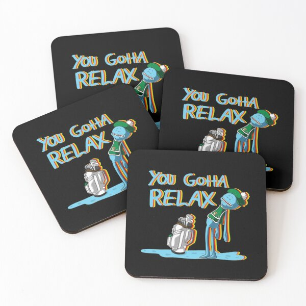 mr meeseeks  Quote  You Gotta Relax Coasters (Set of 4)