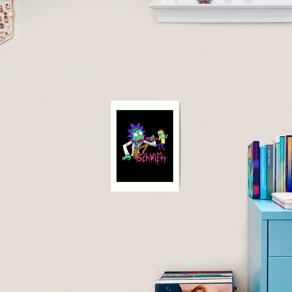 rick and morty get schwifty Art Print