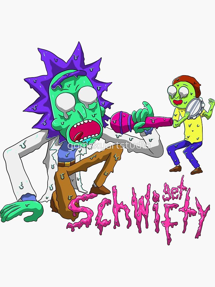 rick and morty get schwifty by gomskyartstudio