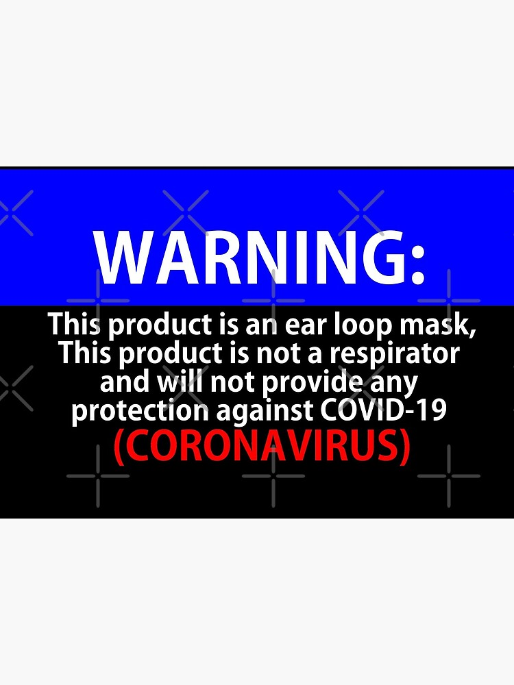 Warning Mask - No protection against the Coronaviurs by Mbranco