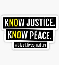 KNOW JUSTICE KNOW PEACE BLACKLIVESMATTER Sticker
