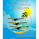 Loris Baldi e la Squadriglia Gigi Tre Osei - Official Poster by CLAUDIO COSTA