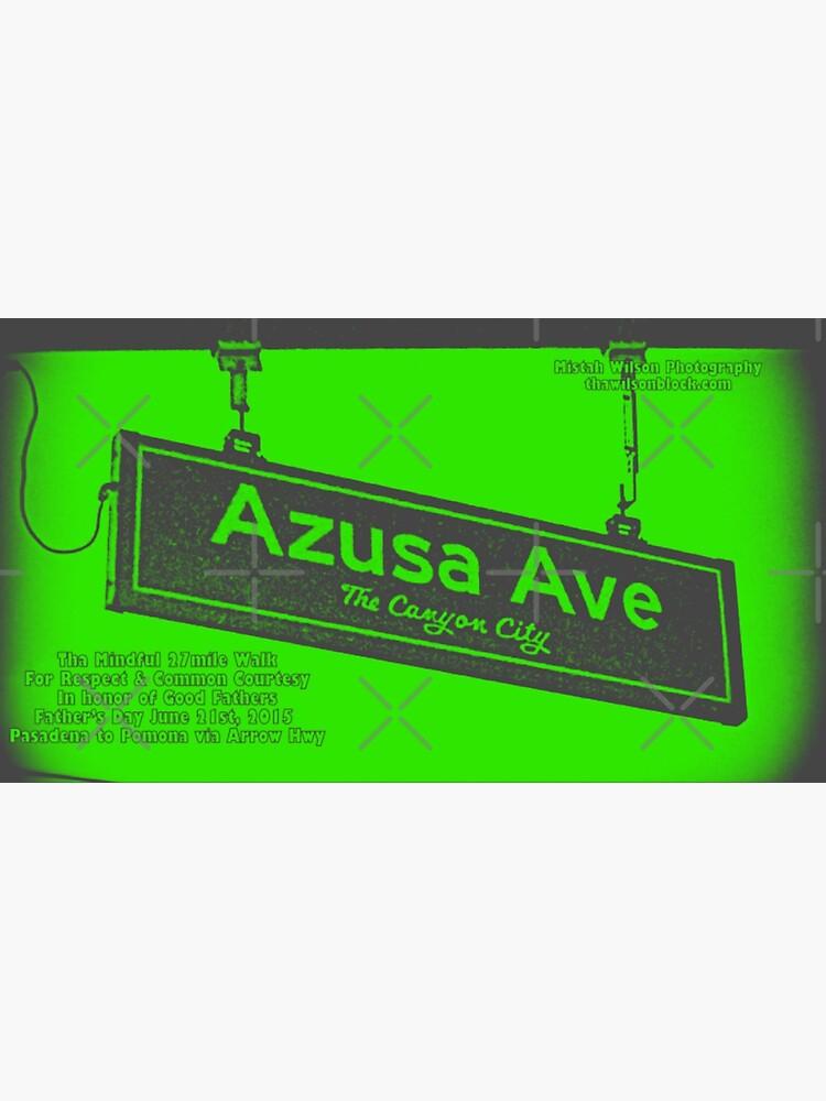 Azusa Avenue, Azusa, CA by Mistah Wilson by MistahWilson