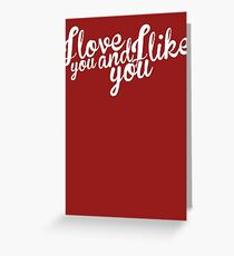 Parks and Recreation: I love you and I like you Greeting Card