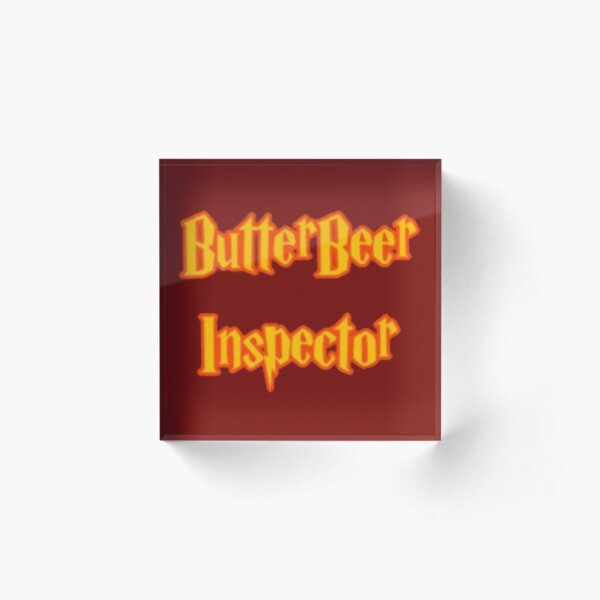 Butter Beer Inspector (Terry's Closet) Acrylic Block