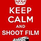 Keep Calm and Shoot Film by docdoran