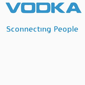 Vodka - Sconnecting People by Reinheit
