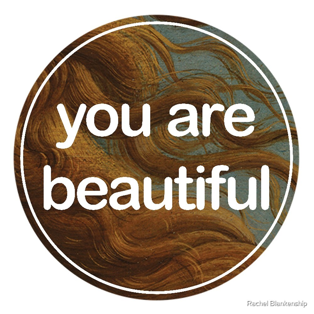 Note to self: you are beautiful by Rachel Blankenship