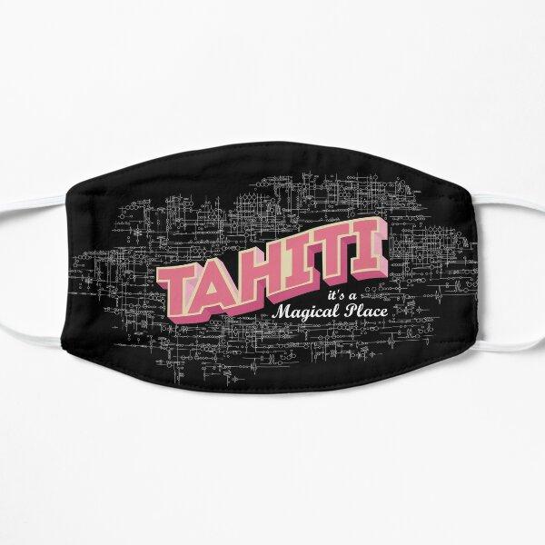 Tahiti it's a magical place Mask