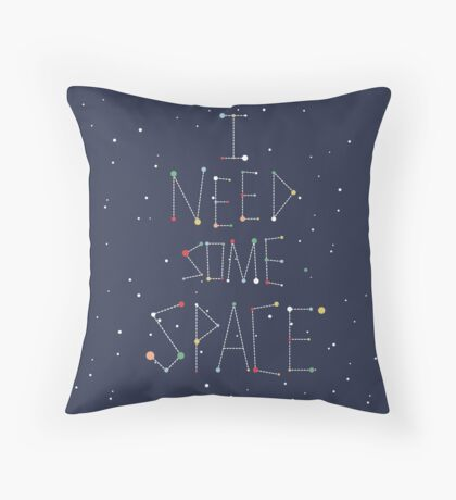 I Need Some Space Throw Pillow
