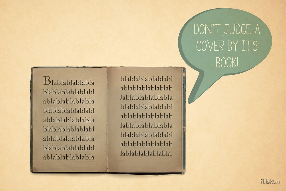 Don't judge a cover  by its book! by filiskun