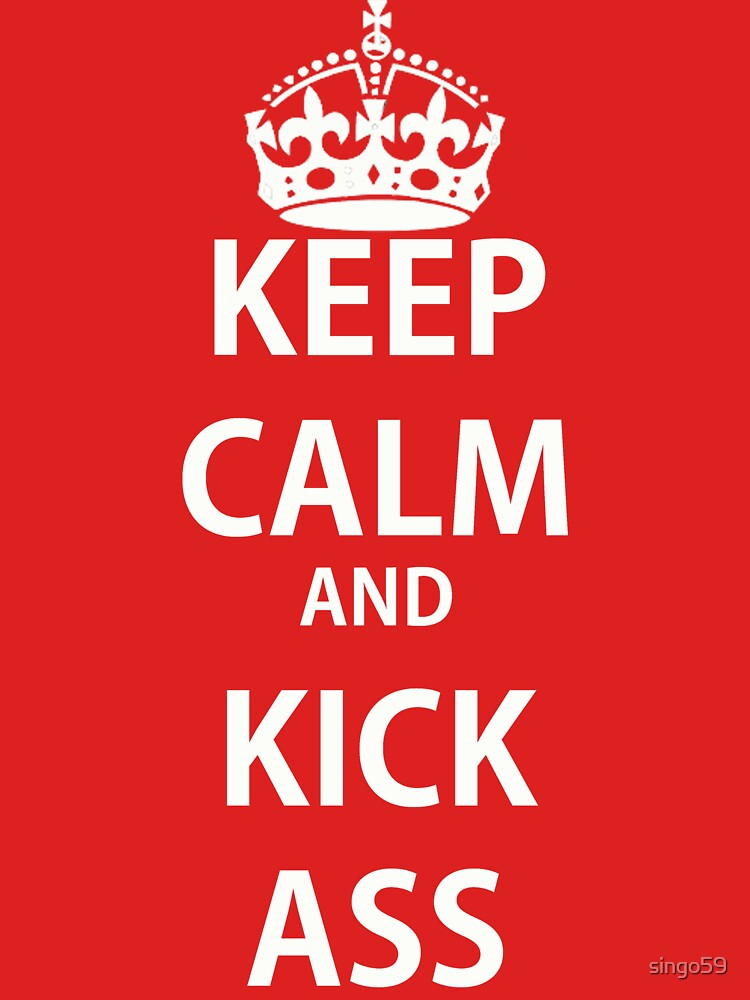 Keep Calm and Kick Ass | Unisex T-Shirt