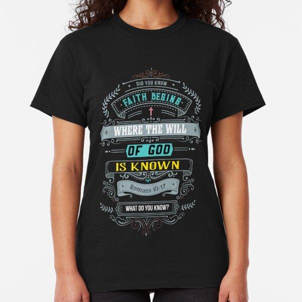Faith Begins Classic T-Shirt