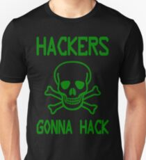 Hackers Gonna Hack - Parody Design for Computer Hackers T-Shirt