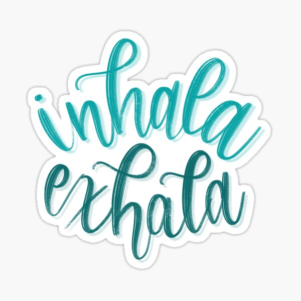Inahala Exhala - Inhale Exhale - Teal Blue Calligraphy Design Sticker