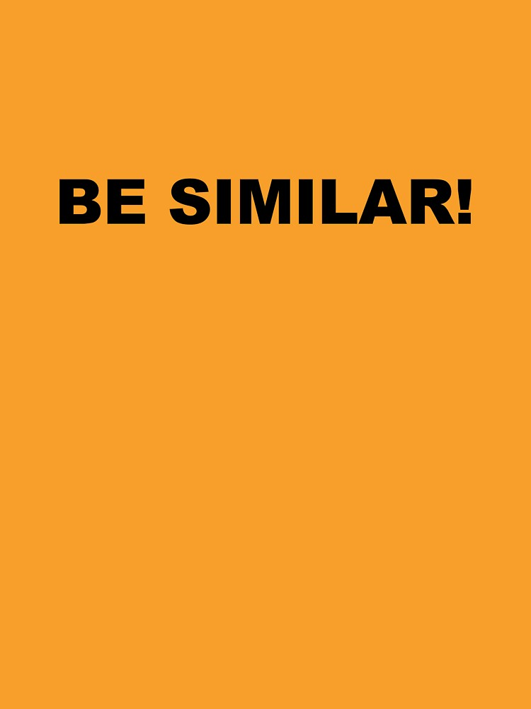 BE SIMILAR! by theG