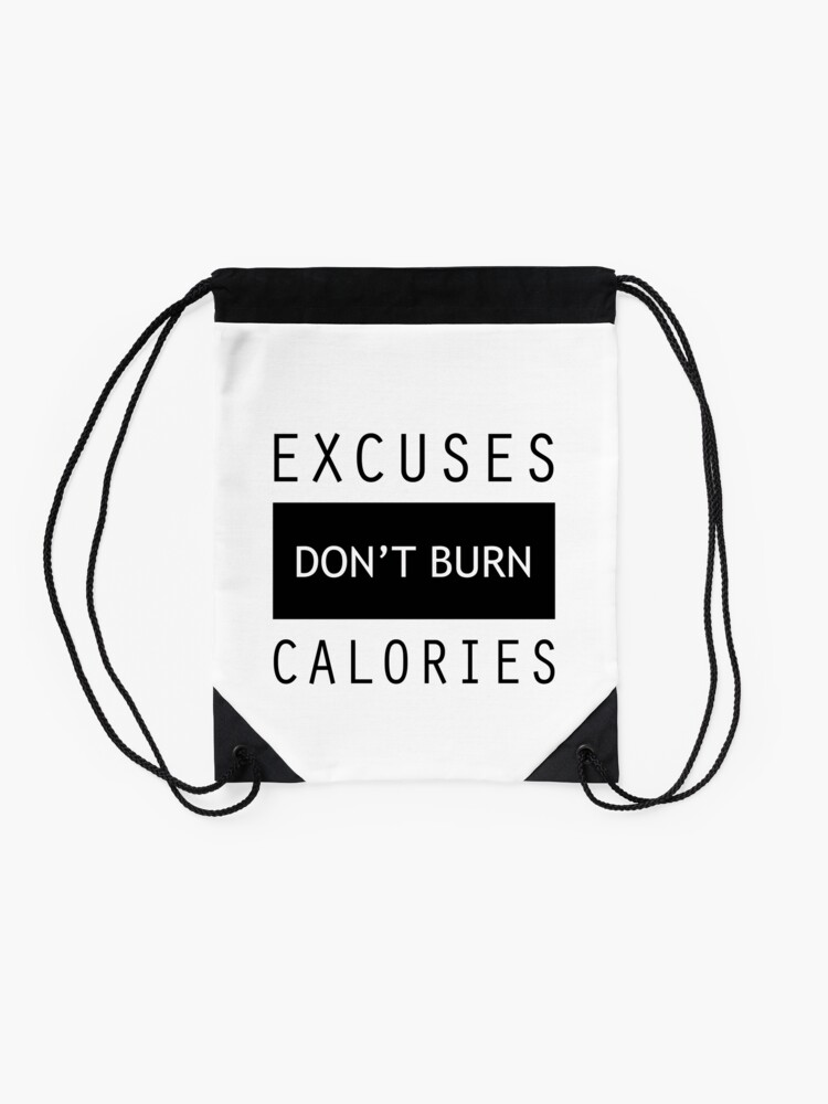Alternate view of Excuses Don't Burn Calories Gym Fitness Drawstring Bag