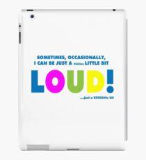 A little bit loud! iPad Case/Skin